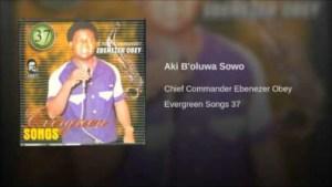 Ebenezer Obey - Aki B